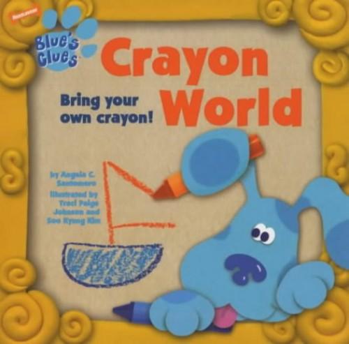 Blue's Clues: Crayon World By Angela Santomero