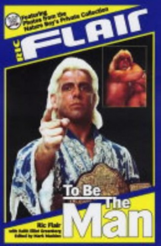 To be the Man By Ric Flair