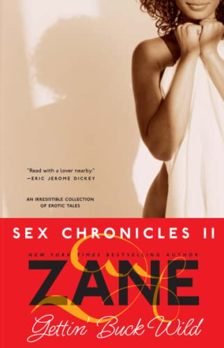 Gettin' Buck Wild: Sex Chronicles II (Zane Does Incredible, Erotic Things) By Zane