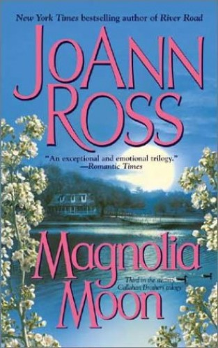 Magnolia Moon By JoAnn Ross