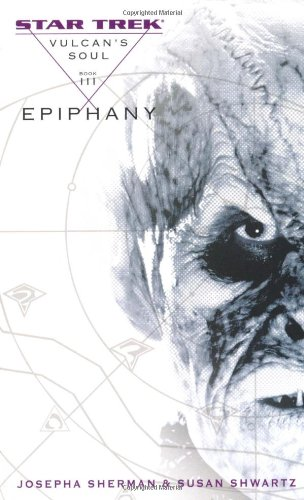 Vulcan's Soul #3: Epiphany By Josepha Sherman