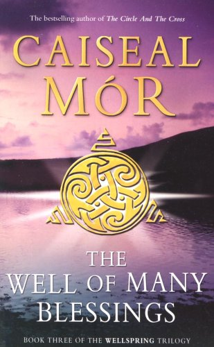 The Well of Many Blessings By Caiseal Mor