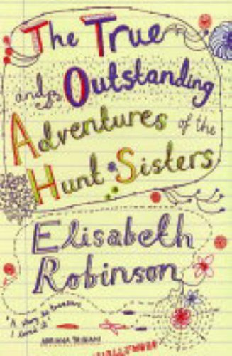 The True and Outstanding Adventures of the Hunt Sisters By Elizabeth Robinson