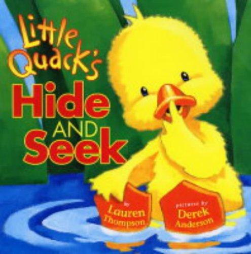 Little Quack Hide and Seek By Lauren Thompson