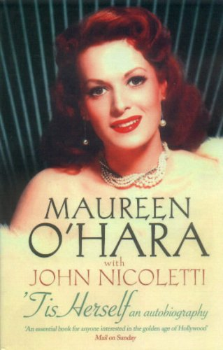 Tis Herself: An Autobiography by Maureen O'Hara
