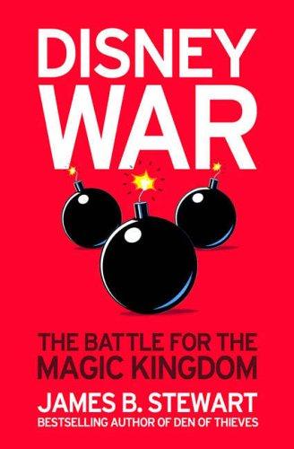 Disneywar: The Battle for the Magic Kingdom By James B. Stewart