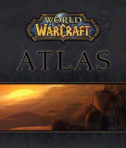 World of WarCraft (R) Atlas By BradyGames