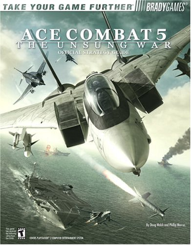 Ace Combat (R) 5 Official Strategy Guide By Doug Walsh