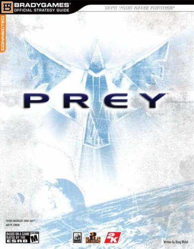 Prey Official Strategy Guide (Official Strategy Guides) By BradyGames