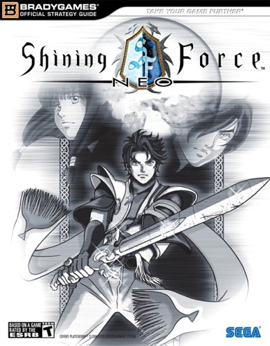 Shining Force (TM) Neo Official Strategy Guide By BradyGames