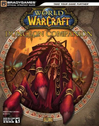 World of Warcraft (R) Dungeon Companion By BradyGames
