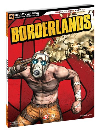 Borderlands Signature Series Strategy Guide (Bradygames Signature Guides) By BradyGames