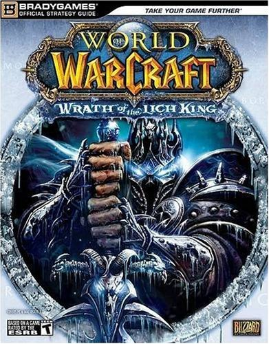 World of Warcraft: Wrath of the Lich King Official Strategy Guide By BradyGames