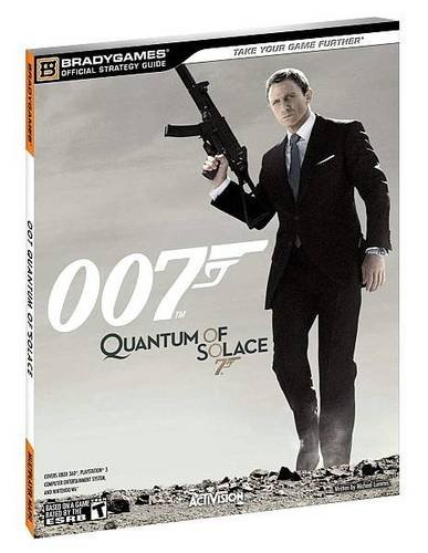 007 Quantum of Solace Official Strategy Guide By BradyGames