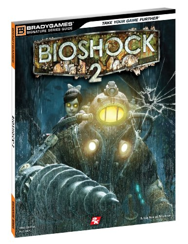 BioShock 2 Signature Series Guide (Brady Signature Series Guide) By BradyGames