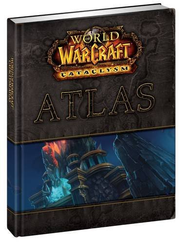 World of Warcraft Cataclysm Atlas By BradyGames