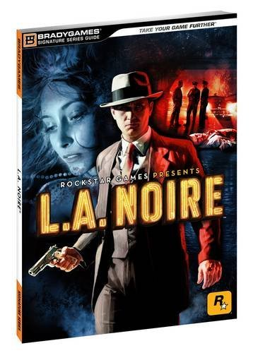 L.A. Noire Signature Series Guide By BradyGames