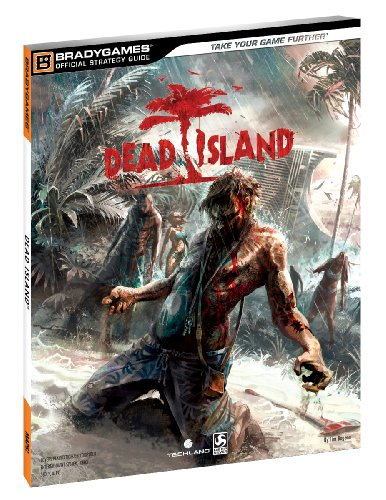 Dead Island Official Strategy Guide By BradyGames