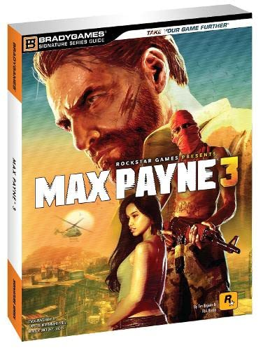 Max Payne 3 Signature Series Guide By BradyGames