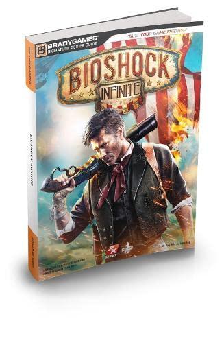Bioshock Infinite Signature Series Guide By BradyGames