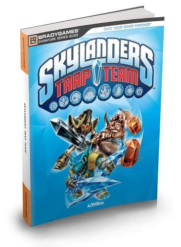 Skylanders Trap Team Signature Series Strategy Guide (Bradygames Signature Guides) By BradyGames