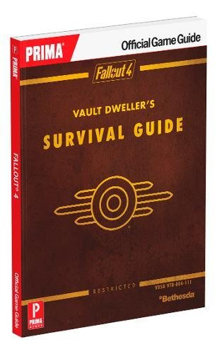 Fallout 4 Vault Dweller's Survival Guide: Prima Official Game Guide by David Hodgson