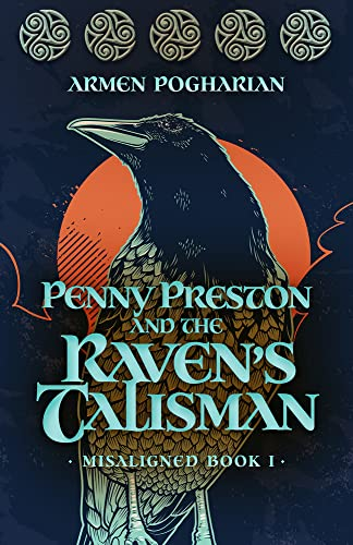 Penny Preston and the Raven's Talisman By Armen Pogharian