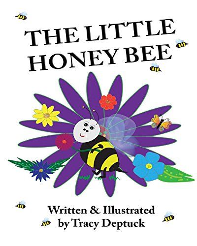 The Little Honey Bee By Tracy Deptuck