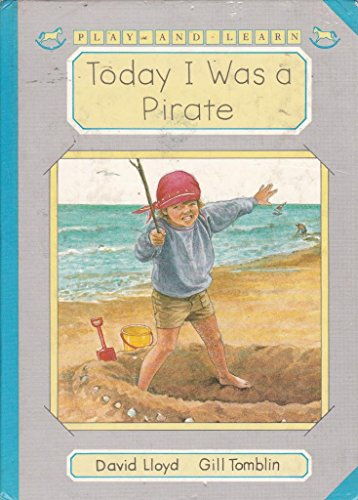 Today I Was A Pirate By David Lloyd
