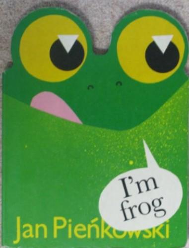 I'm Frog By Jan Pienkowski