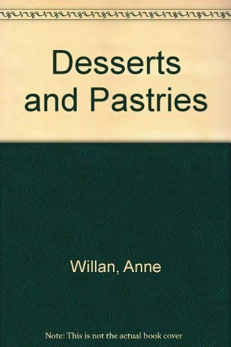 Desserts and Pastries By Anne Willan