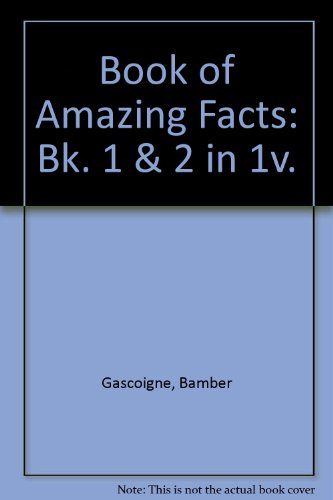 Book of Amazing Facts: Bk. 1 & 2 in 1v. By Bamber Gascoigne