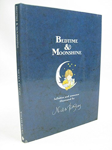 Bedtime and Moonshine By Illustrated by N. Bayley