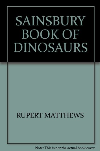 SAINSBURY BOOK OF DINOSAURS By TUDOR HUMPHRIES