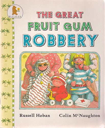 The Great Fruit Gum Robbery By Russell Hoban