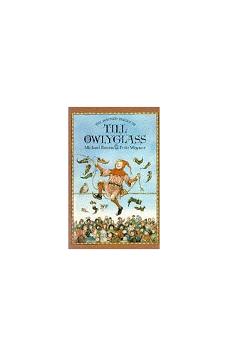 The Wicked Tricks of Till Owlyglass by Michael Rosen