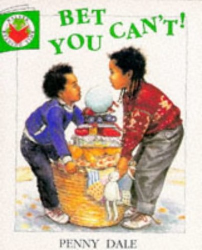 Bet You Can't! (Reading Time) by Ms. Penny Dale