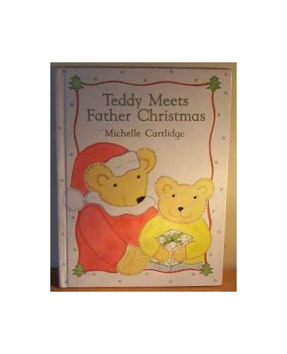 TEDDY MEETS FATHER CHRISTMAS. By Michelle. Cartlidge