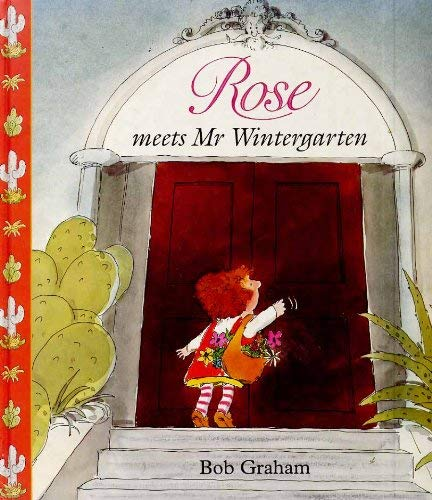 Rose Meets Mr. Wintergarten By Bob Graham