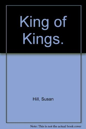 King Of Kings By Hill Susan