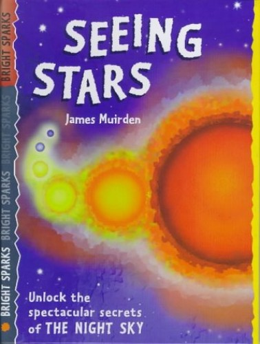 Seeing Stars: The Night Sky By James Muirden