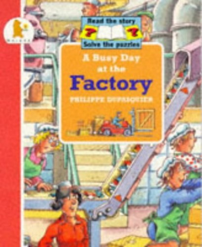 A Busy Day at the Factory (Busy days) By Philippe Dupasquier