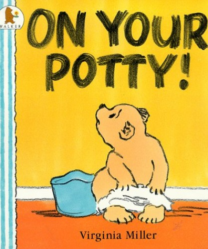 On Your Potty! by Virginia Miller