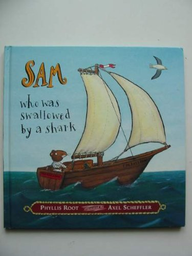 Sam Who Was Swallowed By A Shark By Phyllis Root
