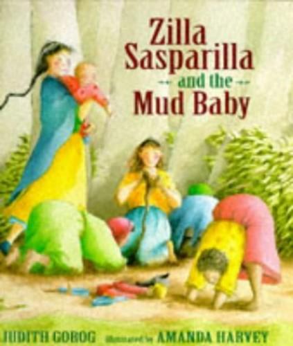 Zilla Sasparilla And The Mud Baby By Judith Gorog