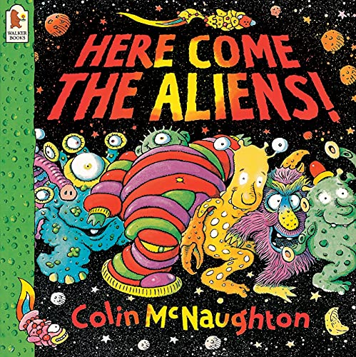 Here Come the Aliens! By Colin McNaughton