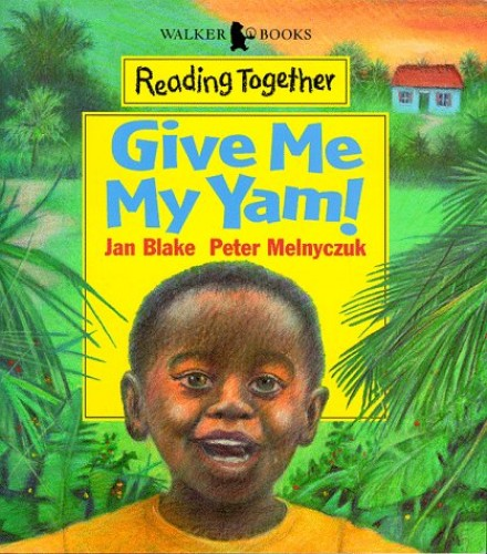 Give Me My Yam (Reading Together) By Jan Blake
