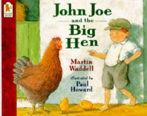 John Joe and the Big Hen by Martin Waddell