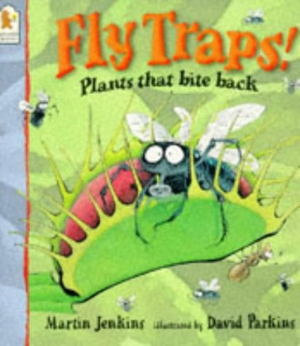 Fly Traps! Plants That Bite Back By Jenkins M