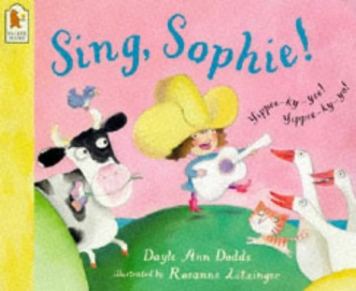Sing Sophie By Dayle Ann Dodds